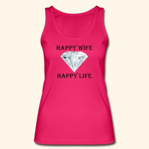 Happy Wife Happy Life glückliche Frau Frauen - Frauen Bio Tank Top von Stanley & Stella