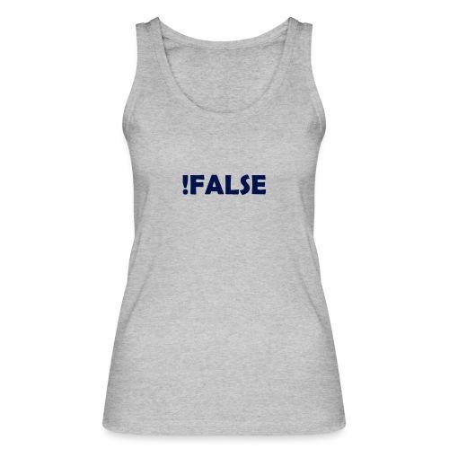 !False - Frauen Bio Tank Top von Stanley & Stella