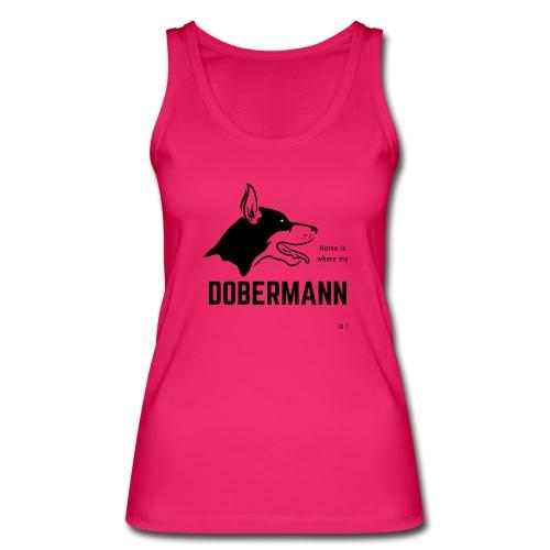 Home is where my Dobermann is ! - Frauen Bio Tank Top von Stanley & Stella