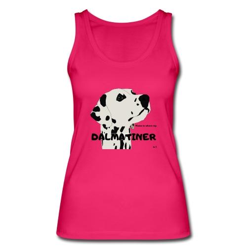 Home is where my Dalmatiner is ! - Frauen Bio Tank Top von Stanley & Stella