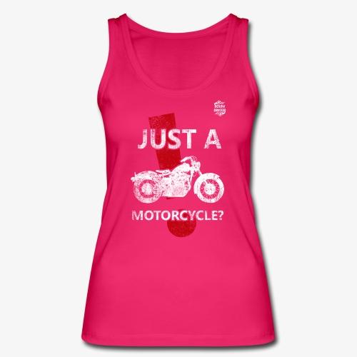 JustAMotorcycle2 - Camiseta de tirantes ecológica mujer de Stanley & Stella