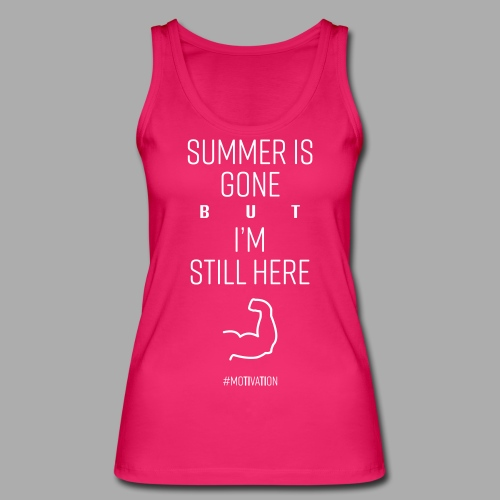 SUMMER IS GONE but I'M STILL HERE - Women's Organic Tank Top by Stanley & Stella
