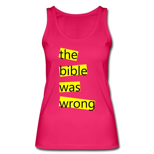 the bible was wrong - Frauen Bio Tank Top von Stanley & Stella