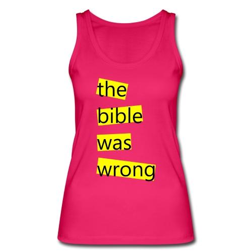 the bible was wrong - Frauen Bio Tank Top von Stanley & Stella