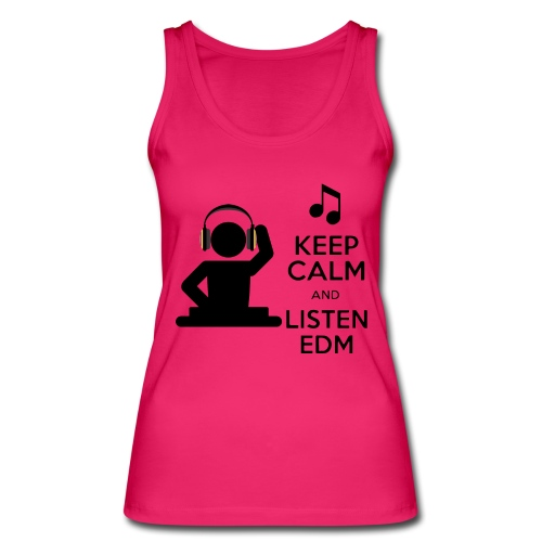 keep calm and listen edm - Women's Organic Tank Top by Stanley & Stella
