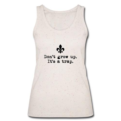 Don't grow up… kl. Lilie Typewriter - Farbe frei - Frauen Bio Tank Top von Stanley & Stella
