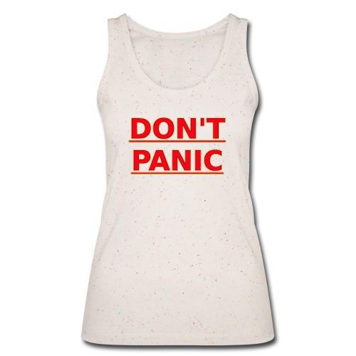 DON T PANIC - Women's Organic Tank Top by Stanley & Stella
