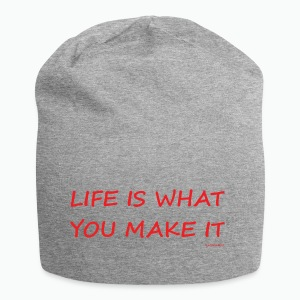 Life is what you make it - Jersey Beanie