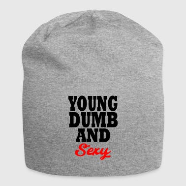 young dumb and sexy - Bonnet en jersey