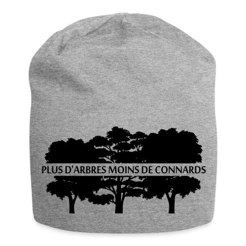 Plus d'Arbres Moins de Connards - Bonnet en jersey