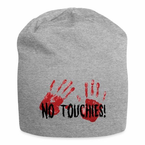 No Touchies 2 Bloody Hands Behind Black Text - Jersey Beanie