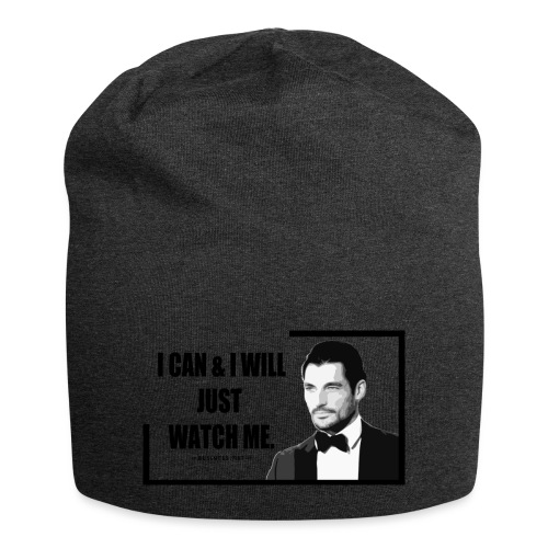 I can i will just watch me - Beanie in jersey