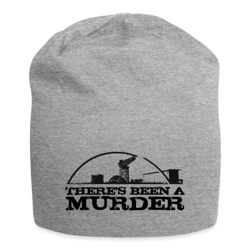 There s Been A Murder - Jersey Beanie