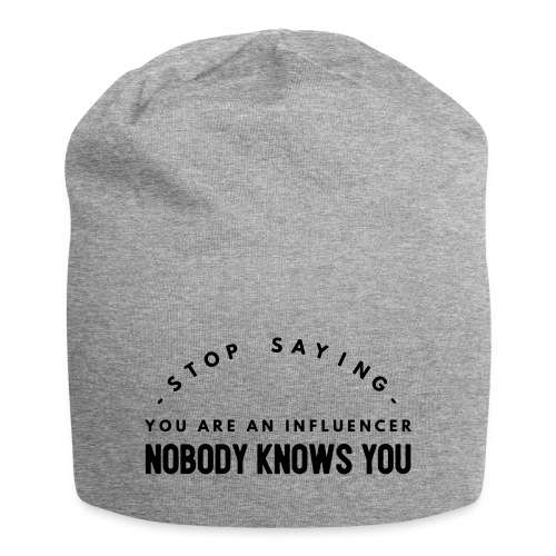 Influencer ? Nobody knows you - Jersey Beanie