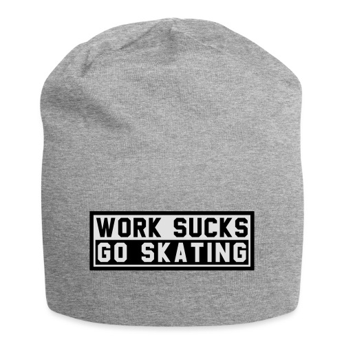 Work sucks go skating - Jersey-Beanie