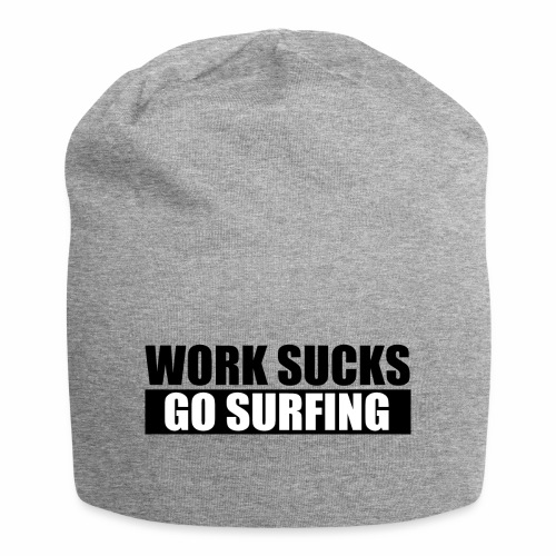 work_sucks_go_surf - Bonnet en jersey