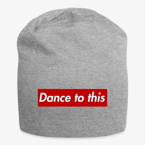 Dance to this - Jersey-Beanie
