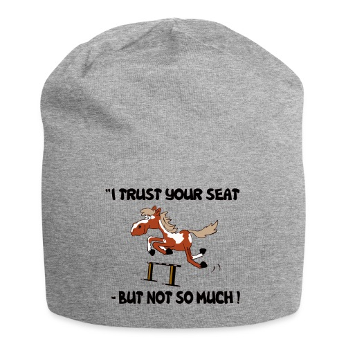 I trust your but not soo much - Jersey-Beanie