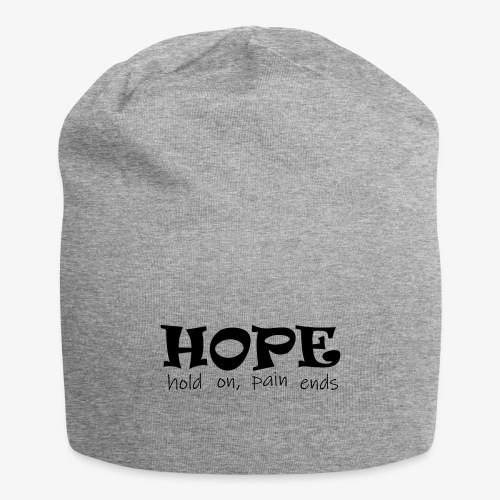 HOPE hold on, pain ends - Jersey-Beanie