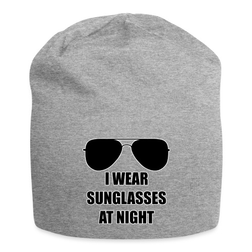 I Wear Sunglasses At Night - Jersey-Beanie