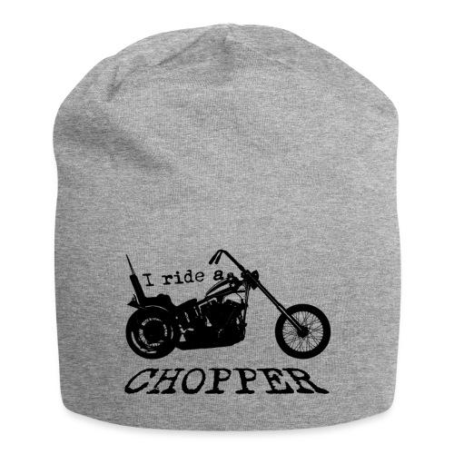I ride a chopper - sort - Jersey-Beanie