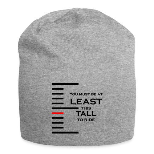 You must be at least this tall to ride - Bonnet en jersey