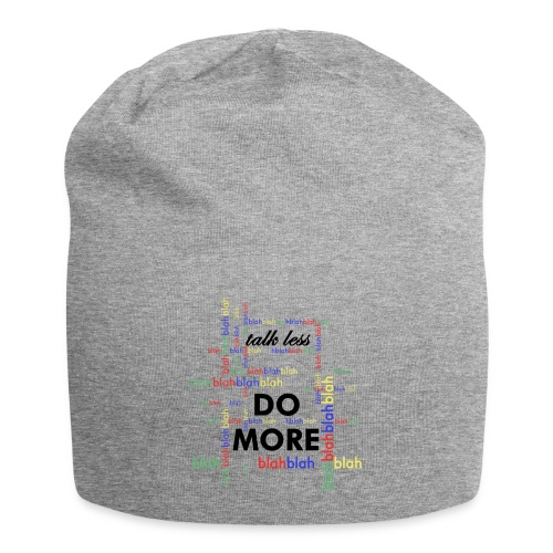 Talk less do more - Beanie in jersey