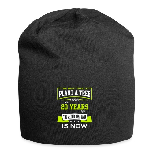 The best time to plant a tree was 20 years ago - Jersey-beanie