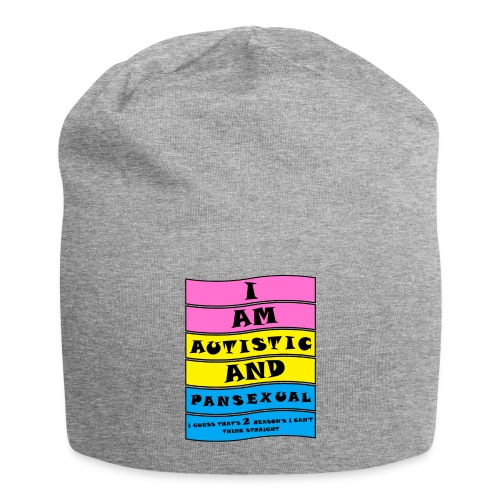Autistic and Pansexual   Funny Quote - Jersey Beanie