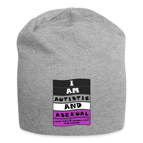 Autistic and Asexual   Funny Quote - Jersey Beanie