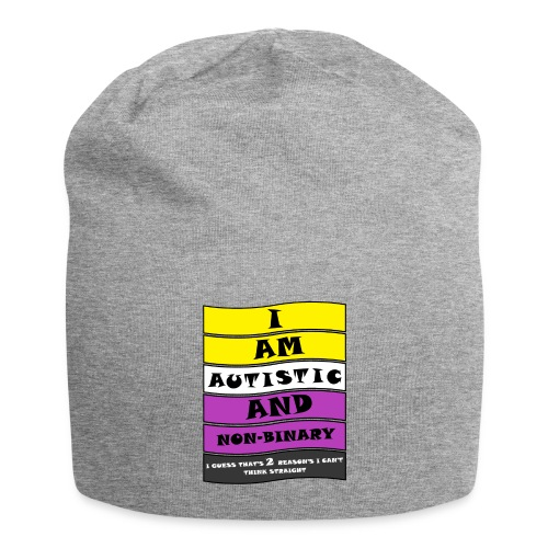 Autistic and Non-binary | Funny Quote - Jersey Beanie