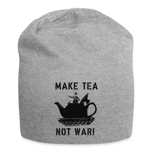 Make Tea not War! - Jersey Beanie