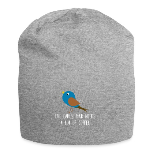 The early bird needs a lot of COFFEE v2 - Jersey-Beanie