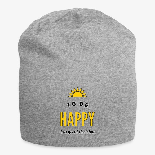 to be HAPPY is a great decision - Jersey-Beanie