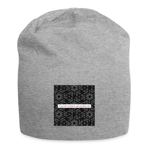 if your lifes worthless, take something else - Jersey-Beanie
