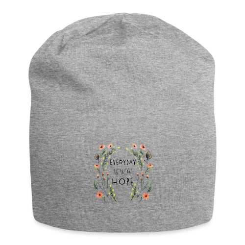EVERY DAY NEW HOPE - Jersey Beanie