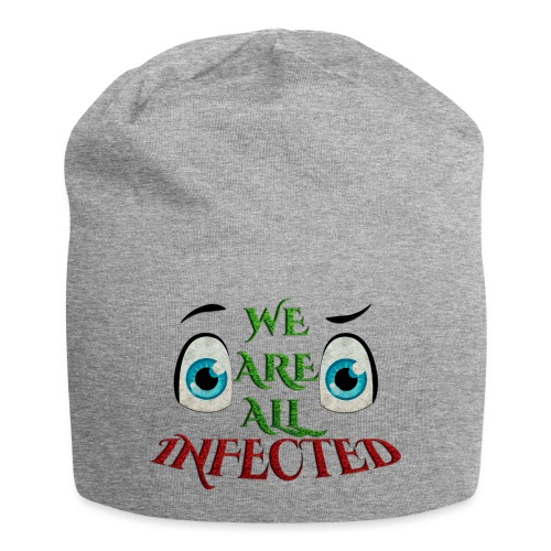 We are all infected -by- t-shirt chic et choc - Bonnet en jersey