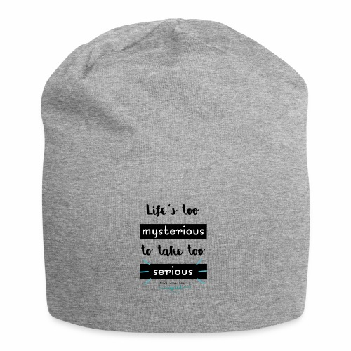 Mary Engelbreit`s Quote - Life`s too serious - Jersey Beanie