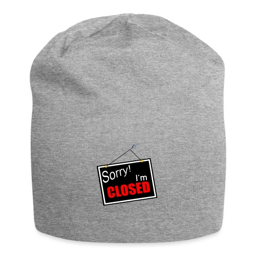 sorry im closed - Jersey-Beanie