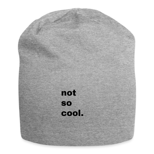 not so cool. Geschenk Simple Idee - Jersey-Beanie