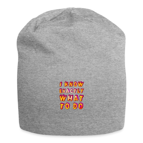 I know exactly what to do - Jersey Beanie