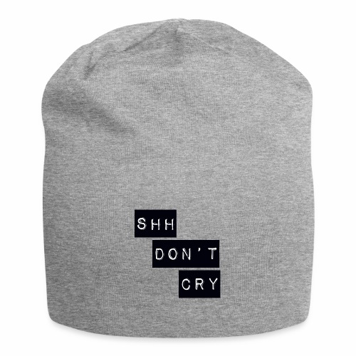 Shh dont cry - Jersey Beanie