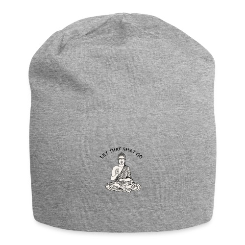 Let that sh*t go! - Jersey Beanie