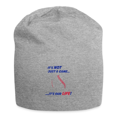 Baseball is our life - Jersey Beanie
