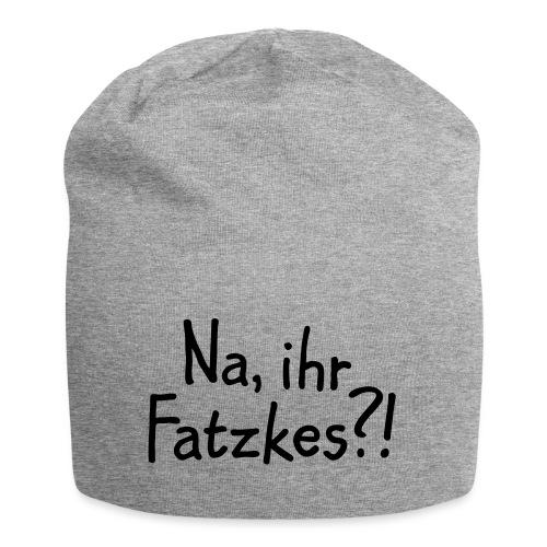 Na, ihr Fatzkes? - Berliner Schnauze aus Berlin - Jersey-Beanie