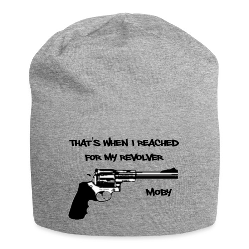 That's When I Reached For My Revolver [Moby] - Jersey Beanie