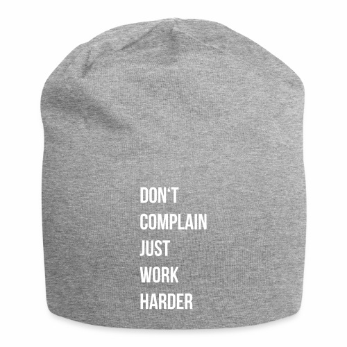 don't complain just work harder - Jersey-Beanie