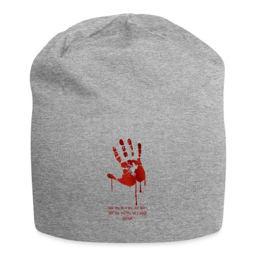 bloody hand diagonal with quote - Jersey-Beanie