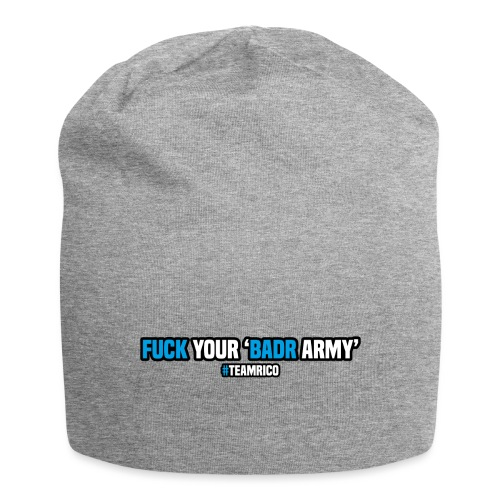 Fuck your 'Badr army' | #teamrico - Jersey-Beanie