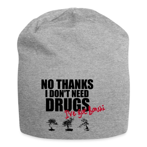 I don't need drugs i've got BONSAÏ - Bonnet en jersey